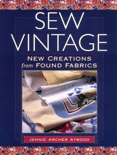 Sew Vintage: Jennie Atwood: 9781561584451: Books - Amazon.ca