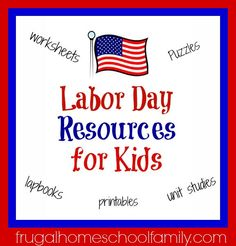 FREE or Cheap Labor Day Resources for Kids {worksheets, puzzles, games, lapbooks, unit studies and MORE}: