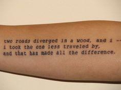 """part of a robert frost poem. yes.  """"duas estradas divergiam num bosque e eu tomei a menos trilhada e isso fez toda a diferença"""""""
