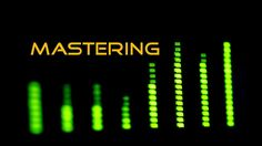 MASTERING - Before &  After
