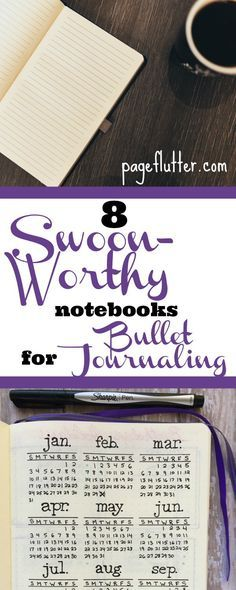 8 Swoon-Worthy Notebooks for Bullet Journaling   pageflutter.com   Your ultimate roundup of notebooks for bullet journaling, planning, and habit tracking