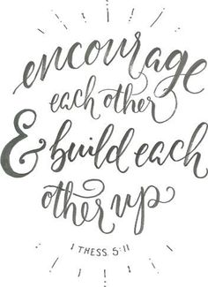 Encourage and Build Up