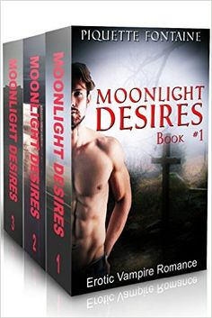 MENAGE: ROMANCE: EROTICA: Moonlight Desires Series (Books 1, 2, &3) (New Adult Contemporary Short Stories Collection, Vampires) - Kindle edition by Piquette Fontaine. Literature & Fiction Kindle eBooks @ Amazon.com.