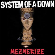 """""""Mezmerize"""", cover art by System Of A Down."""