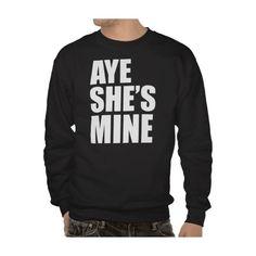 AYE SHE'S MINE HOODY ($12) ❤ liked on Polyvore