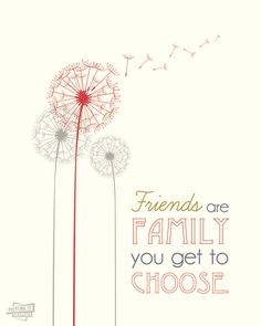 Friends Quote Poster – Friends Are Family You Get To Choose // - Picture It Graphics