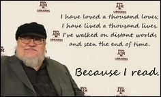 [Quotes] George R R Martin, \u0026quot;I have loved a thousand loves\u0026quot;.