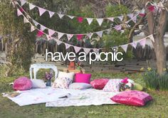 have a picnic with your closest friends and listen to some music and have a great time!