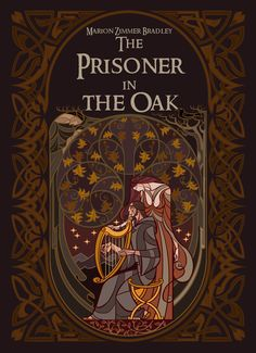 chinese edtion of The Prisoner in the Oak,the part of The Mists of Avalon ,the writer is Marion Zimmer Bradley the book will pubils. cover of The Prisoner in the Oak Dungeons And Dragons, Book Cover Design, Book Cover Art, Book Cover, Tarot Book, Art, Card Art, Cover Art, Book Art