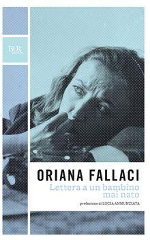 La mansarda dei ravatti: #libri: Oriana Fallaci, Lettera a un bambino mai n...