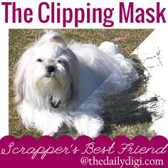 This one tool will save you TONS of time and grief when digiscrapping – it's the Clipping Mask!
