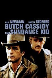 """Butch Cassidy and the Sundance Kid- Paul Newman and Robert Redford.  """"Who are those guys?"""""""