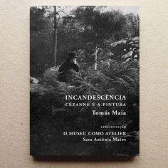 «Incandescência — Cézanne e a pintura», Tomás Maia, apresentação de Sara Antónia Matos, edição Documenta