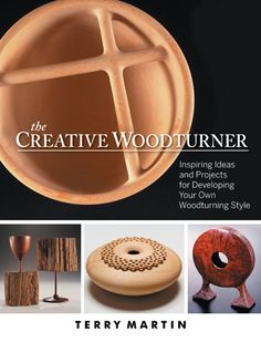 The Creative Woodturner: Inspiring Ideas and Projects for Developing Your Own Woodturning Style by Terry Martin Woodturning Tools, Lathe Tools, Woodworking Lathe, Learn Woodworking, Woodworking Ideas, Woodworking Techniques, Wood Turning Lathe, Wood Turning Projects, Wood Lathe
