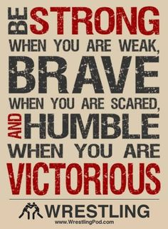 Be Strong, Brave, and Humble