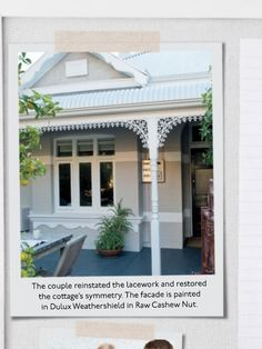 The couple reinstated the lacework and restored the cottage's symmetry. The facade is painted in Dulux Weathershield in Raw Cashew Nut. - clipped from page 118 of Home Beautiful, Nov 2013 issue by the Netpage app. Would like good on Mum's house Exterior Color Schemes, Grey Exterior, Cottage Exterior, Exterior Paint Colors, Exterior House Colors, Paint Colors For Home, Exterior Design, Paint Colours, Colour Schemes