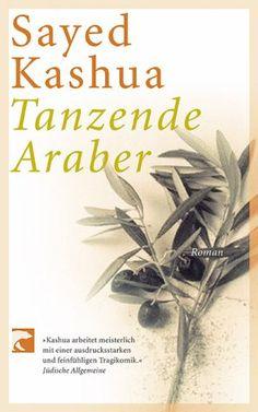 Tanzende Araber: Amazon.de: Sayed Kashua: Bücher
