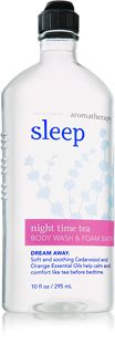 Night Time Tea Body Wash & Foam Bath - Aromatherapy - Bath & Body Works