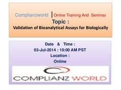 "1 hour live webinar on ""Validation of bioanalytical assays for biologicals"" by worldcomplianzworld."