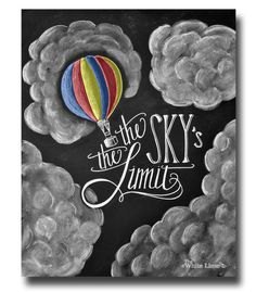 The Sky's The Limit Inspirational Quote Chalk Art Print Chalk Typography Hand Lettering Hot Air Balloon Chalkboard Art Chalkboard Print Art Chalkboard Wall Art, Chalk Wall, Chalkboard Designs, Chalk Board, Chalkboard Quotes, Chalk Typography, Chalkboard Lettering, Sidewalk Chalk, Oeuvre D'art