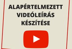 Alapértelmezett videóleírás készítése a YouTube-ra feltöltött videóinkhoz - Videómarketing Műhely Signs, Youtube, Shop Signs, Youtubers, Youtube Movies, Sign