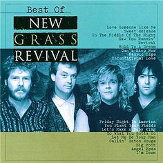 Best of New Grass Revival featuring my favorite song: Love Someone Like Me