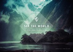 See the world to feel alive.