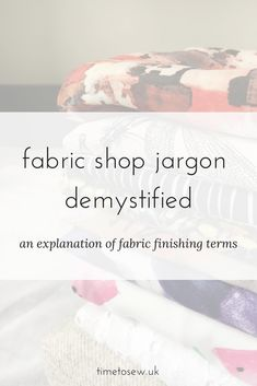 fabric shop jargon demystified