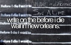 Write on the 'Before I Die' wall in New Orleans...