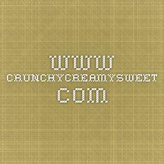 www.crunchycreamysweet.com