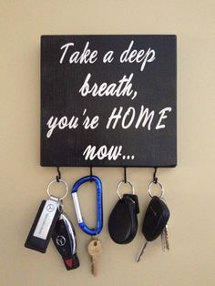 Take a Deep Breath, Youre Home Now.Word Art Sign and Key Holder Take a Deep Breath, Youre Home Now.Word Art Sign and Key Holder Distressed Dresser, Welcome To My House, Key Rack, Wood Burning Patterns, Take A Deep Breath, Key Hooks, Cute Home Decor, Wood Creations, Home Signs