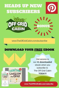 "Welcome to Our ""Must Have"" Off Grid eBooks Library  We're always updating our eBook library so come back often.  If you'd like these eBooks sent right to your in-box subscribe to our off grid newsletter below and we'll send you a new eBook every week! www.TheOffGridCabin.com/subscribe"
