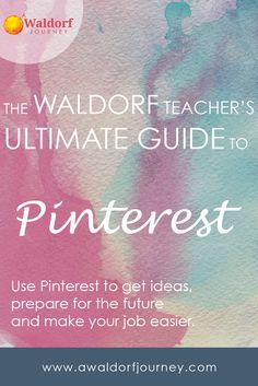 Learn how to use Pinterest for Waldorf teachers. Pinterest is a fantastic visual medium that can make your teaching life easier. Why wouldn't you use it?!