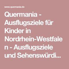 Quermania - Ausflugsziele für Kinder in Nordrhein-Westfalen - Ausflugsziele und Sehenswürdigkeiten in NRW -  Erlebnismuseen, Freizeitparks und Spielzentren