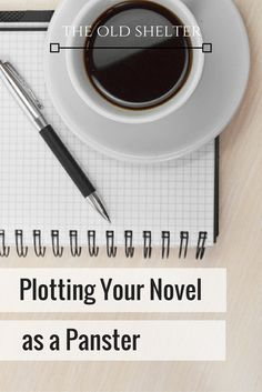 Plotting your novel as a panster via @jazzfeathers | NaNoWriMo prep