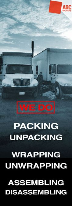 As nationwide and local moving company, we do all packing-unpacking, wrapping-unwrapping, assembling-disassembling