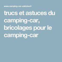 trucs et astuces du camping-car, bricolages pour le camping-car