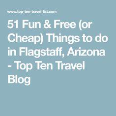 51 Fun & Free (or Cheap) Things to do in Flagstaff, Arizona - Top Ten Travel Blog