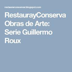 RestaurayConservaObras de Arte: Serie Guillermo Roux