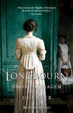 """Longbourn, """"Orgulho e Preconceito"""" contado na perspetiva dos criados da família Bennet."""