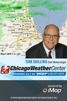 My weather hero!! I LOVE Tom Skilling! THE best Meterologist out there... one of Chicago's very own!