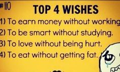Top 4 wishes Keep Dreaming, Look Into My Eyes, Its A Wonderful Life, Earn Money, I Laughed, Wish, It Hurts, Study, Love