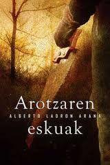 Arotzaren eskuak / Alberto Ladron Arana Reading, Books, Movie Posters, Doa, New Books, Books To Read, Baccalaureate, Libros, Film Poster