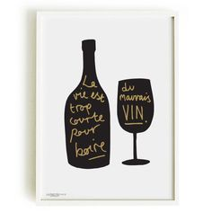 "French quote ""La vie est trop courte pour boire du mauvais vin, meaning"" which translates to ""Life is too short to drink bad wine""."