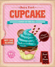 Find Vintage Cupcake Poster Design stock images in HD and millions of other royalty-free stock photos, illustrations and vectors in the Shutterstock collection. Thousands of new, high-quality pictures added every day. Cupcake Painting, Cupcake Art, Rose Cupcake, Cupcake Toppers, Cupcake Pictures, Cupcake Images, Vintage Labels, Vintage Posters, Festa Pin Up