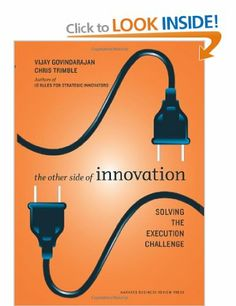 The Other Side of Innovation: Solving the Execution Challenge Harvard Business Review: Amazon.co.uk: Vijay Govindarajan, Chris Trimble: Books