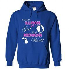 Illinois Girl in a Michigan World T-Shirts, Hoodies, Sweatshirts, Tee Shirts (39.99$ ==► Shopping Now!)