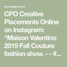 """CPO Creative Placements Online on Instagram: """"Maison Valentino 2019 Fall Couture fashion show. - - #hautecouture #couture #paris #france #fashion #parisfashionweek…"""" Couture Fashion, Fashion Show, Online Jobs, Paris France, Valentino, Fall, Board, Creative, Instagram"""