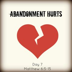 Abandonment Hurts - Prayer for Healing {Day 7}