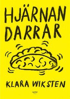 Klara Wiksten - Hjärnan Darrar (seriebok)